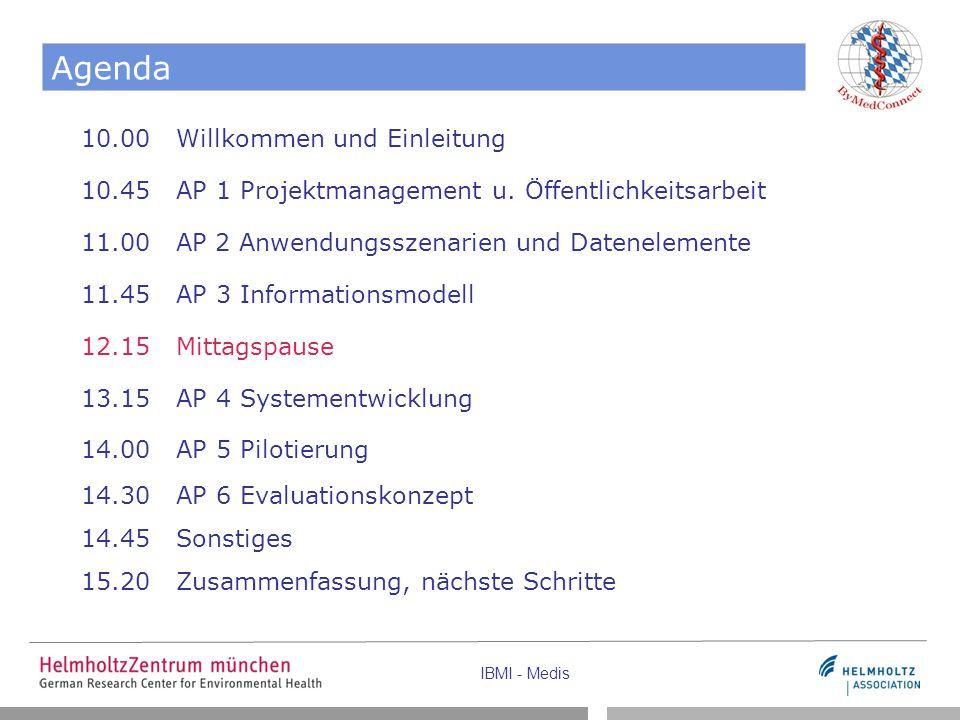 IBMI - Medis Agenda 10.00 Willkommen und Einleitung 10.45 AP 1 Projektmanagement u.