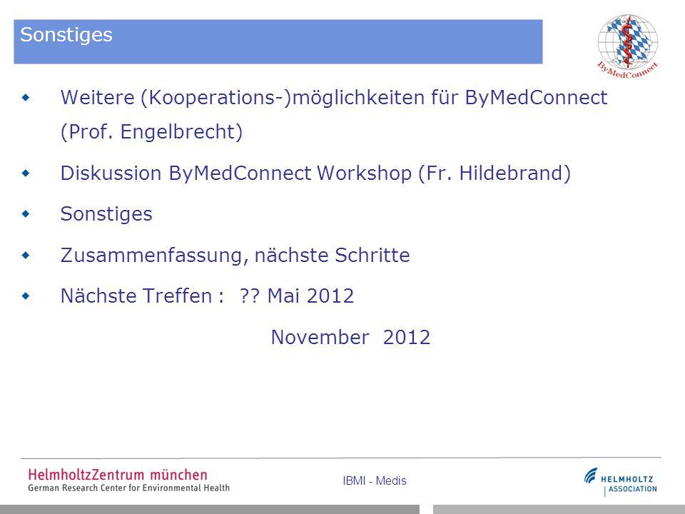 IBMI - Medis Sonstiges  Weitere (Kooperations-)möglichkeiten für ByMedConnect (Prof.