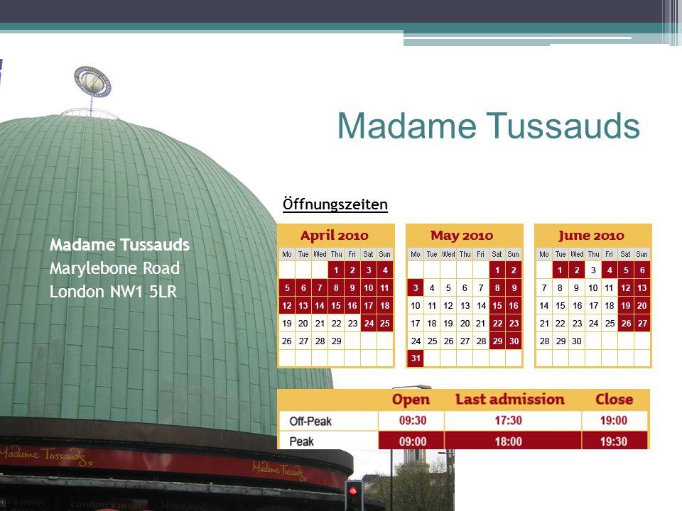 Madame Tussauds Öffnungszeiten Madame Tussauds Marylebone Road London NW1 5LR