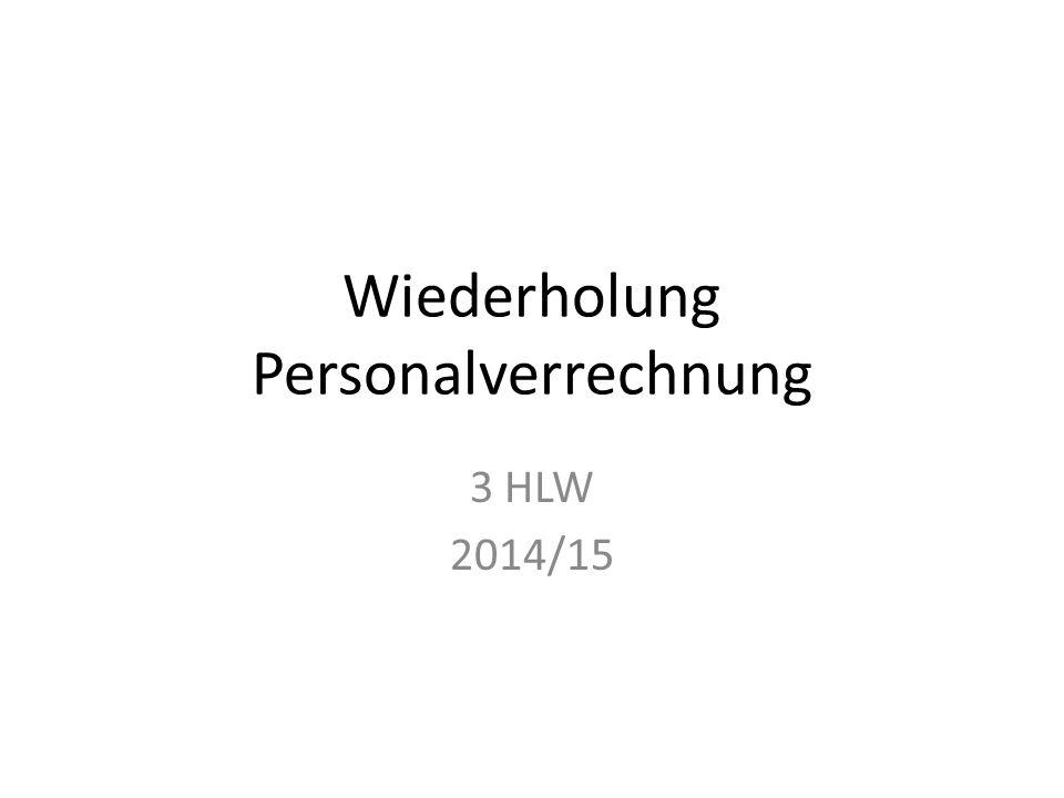 Wiederholung Personalverrechnung 3 HLW 2014/15