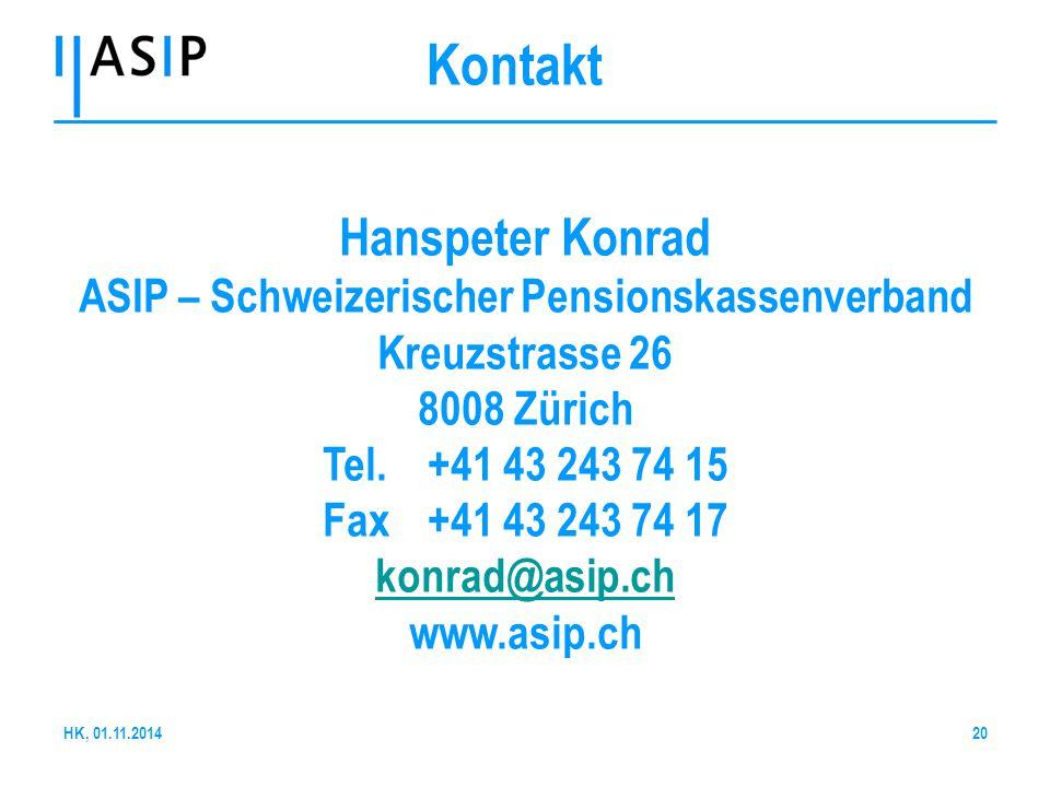Hanspeter Konrad ASIP – Schweizerischer Pensionskassenverband Kreuzstrasse 26 8008 Zürich Tel. +41 43 243 74 15 Fax +41 43 243 74 17 konrad@asip.ch ww