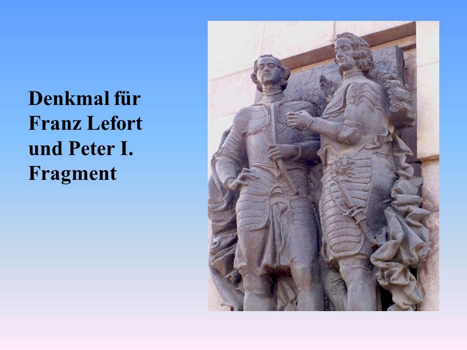Denkmal für Franz Lefort und Peter I. Fragment