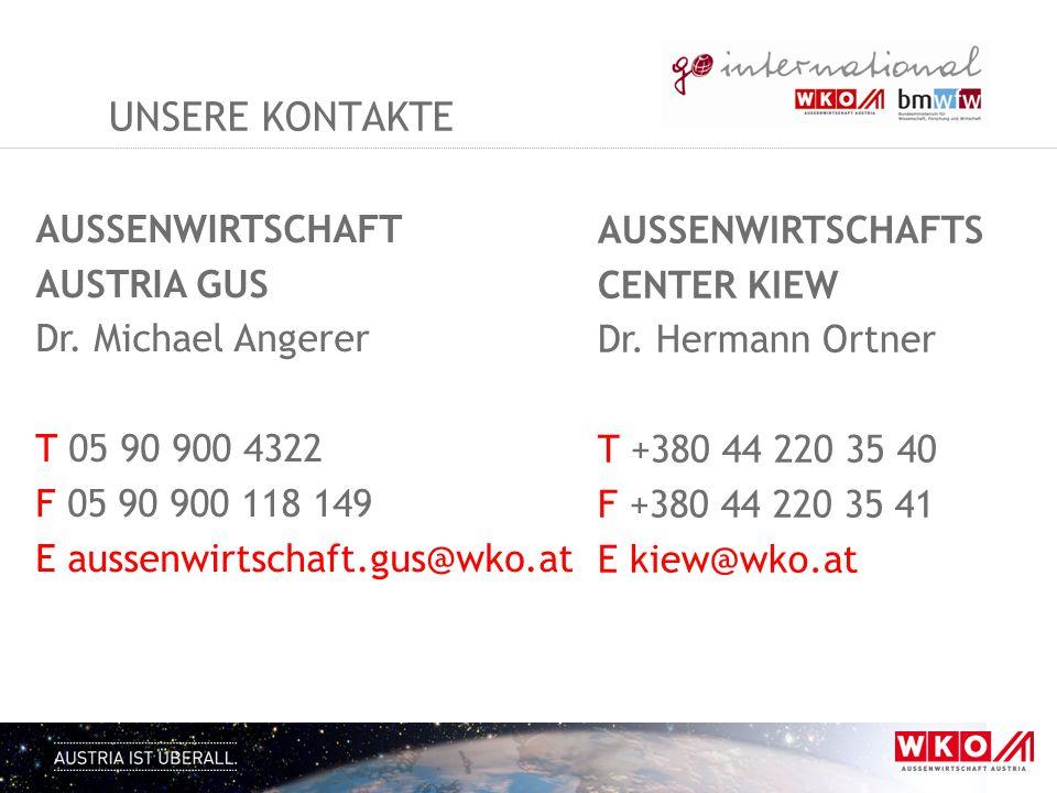 UNSERE KONTAKTE AUSSENWIRTSCHAFT AUSTRIA GUS Dr. Michael Angerer T 05 90 900 4322 F 05 90 900 118 149 E aussenwirtschaft.gus@wko.at AUSSENWIRTSCHAFTS