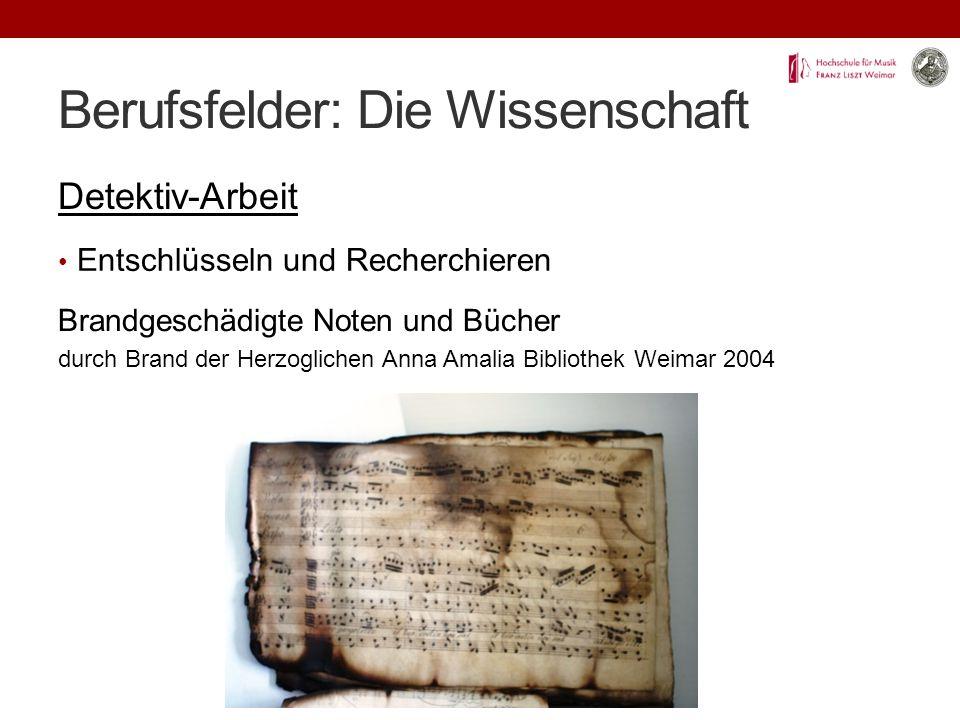 Berufsfelder: Die Wissenschaft Detektiv-Arbeit Entschlüsseln und Recherchieren Brandgeschädigte Noten und Bücher durch Brand der Herzoglichen Anna Amalia Bibliothek Weimar 2004