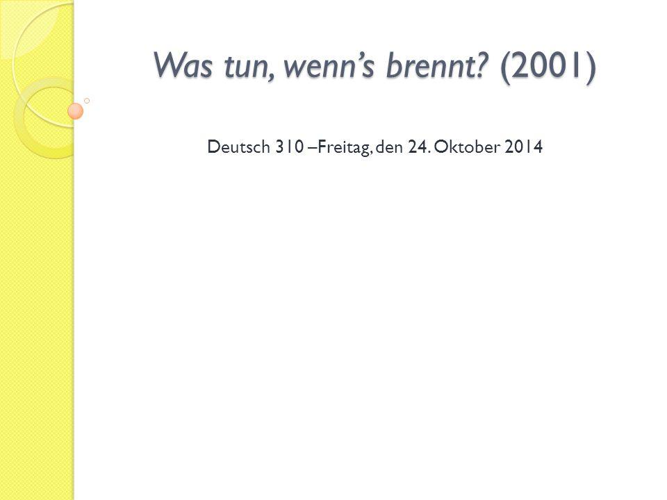 Was tun, wenn's brennt? (2001) Deutsch 310 –Freitag, den 24. Oktober 2014