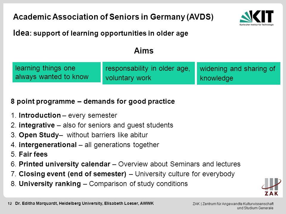 ZAK   Zentrum für Angewandte Kulturwissenschaft und Studium Generale 12 Academic Association of Seniors in Germany (AVDS) 8 point programme – demands