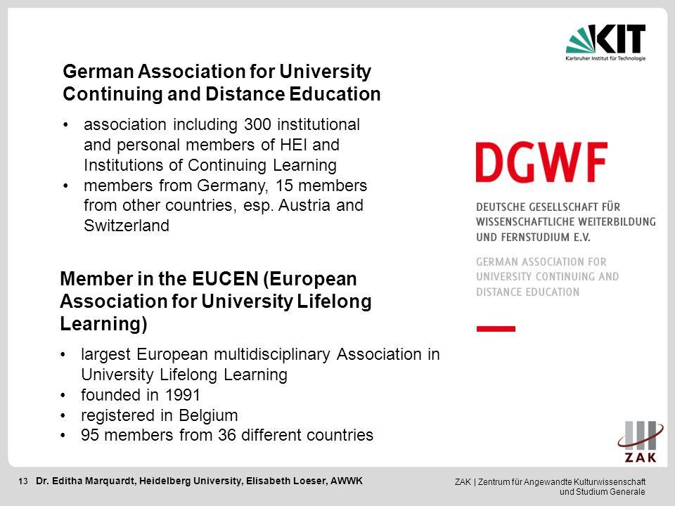 ZAK | Zentrum für Angewandte Kulturwissenschaft und Studium Generale 13 German Association for University Continuing and Distance Education associatio