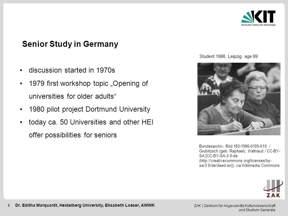 """ZAK   Zentrum für Angewandte Kulturwissenschaft und Studium Generale 5 Senior Study in Germany discussion started in 1970s 1979 first workshop topic """""""