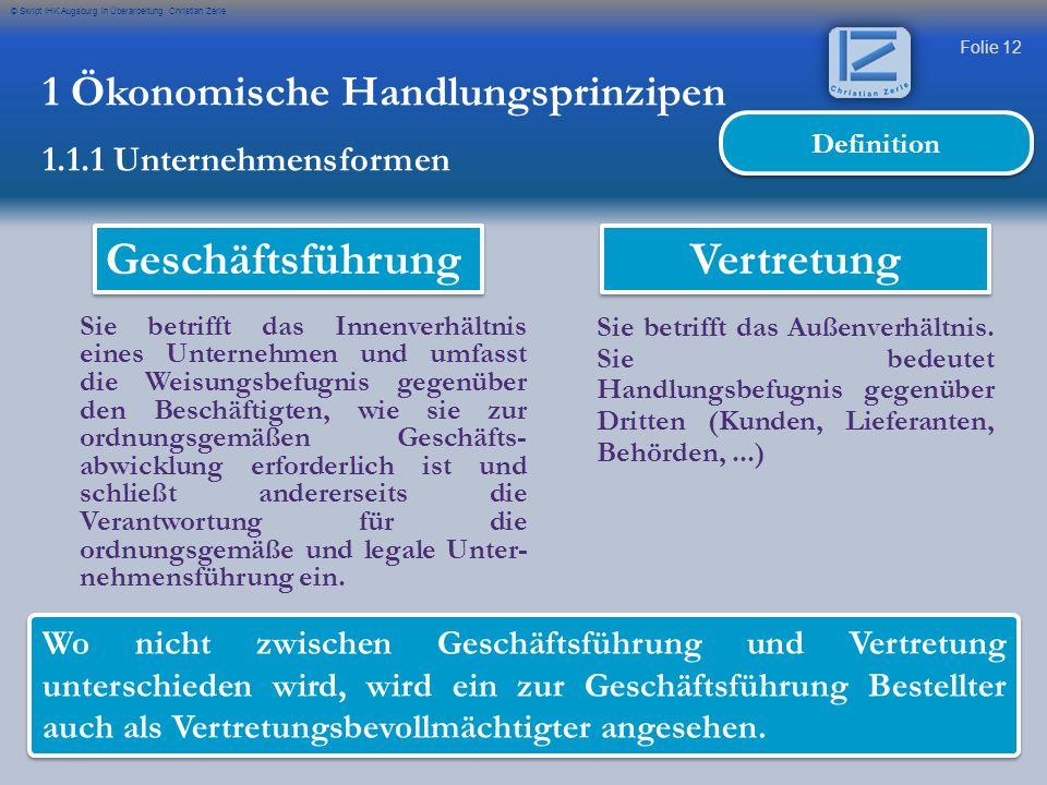Folie 12 © Skript IHK Augsburg in Überarbeitung Christian Zerle Sie betrifft das Innenverhältnis eines Unternehmen und umfasst die Weisungsbefugnis ge