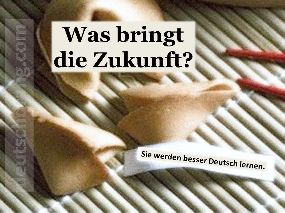 Sie werden besser Deutsch lernen. Was bringt die Zukunft?