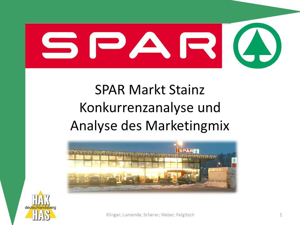 SPAR Markt Stainz Konkurrenzanalyse und Analyse des Marketingmix Klinger, Lumenda, Scherer, Weber, Felgitsch1