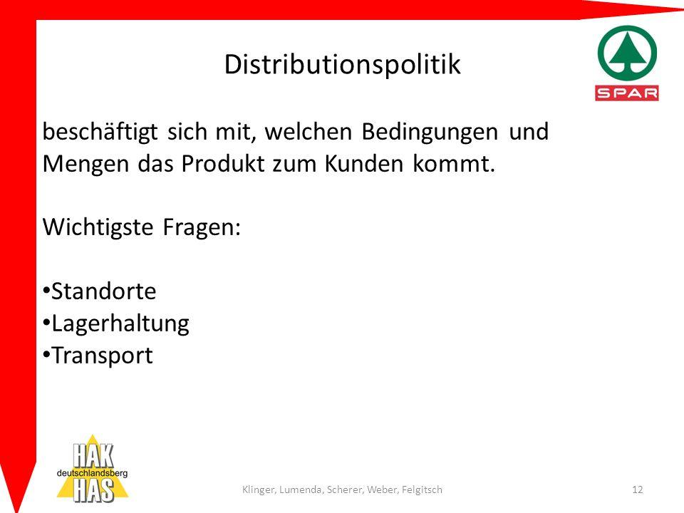 Distributionspolitik Klinger, Lumenda, Scherer, Weber, Felgitsch12 beschäftigt sich mit, welchen Bedingungen und Mengen das Produkt zum Kunden kommt.