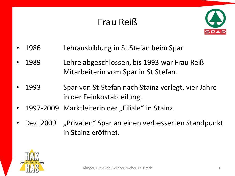 Frau Reiß 1986 Lehrausbildung in St.Stefan beim Spar 1989 Lehre abgeschlossen, bis 1993 war Frau Reiß Mitarbeiterin vom Spar in St.Stefan. 1993Spar vo