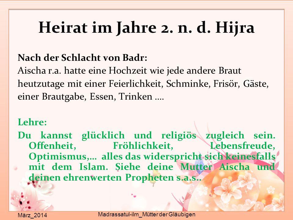 Heirat im Jahre 2. n. d. Hijra März_2014 Madrassatul-ilm_Mütter der Gläubigen Nach der Schlacht von Badr: Aischa r.a. hatte eine Hochzeit wie jede and