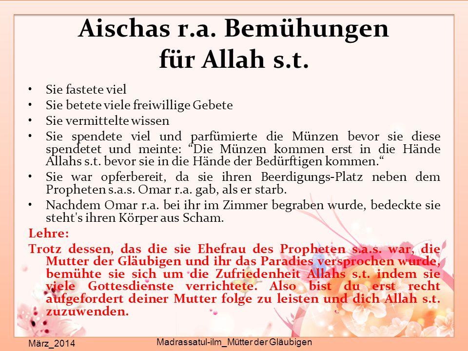 Aischas r.a. Bemühungen für Allah s.t. März_2014 Madrassatul-ilm_Mütter der Gläubigen Sie fastete viel Sie betete viele freiwillige Gebete Sie vermitt