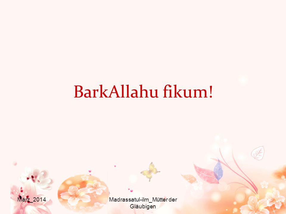 BarkAllahu fikum! März_2014Madrassatul-ilm_Mütter der Gläubigen