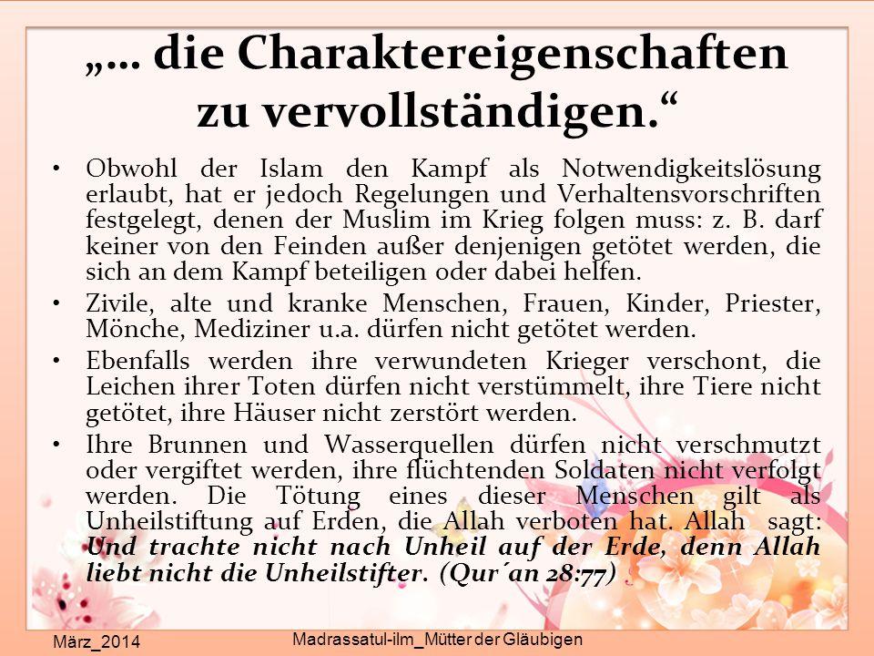 """""""… die Charaktereigenschaften zu vervollständigen."""" März_2014 Madrassatul-ilm_Mütter der Gläubigen Obwohl der Islam den Kampf als Notwendigkeitslösung"""