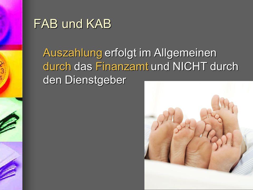 FAB und KAB Auszahlung erfolgt im Allgemeinen durch das Finanzamt und NICHT durch den Dienstgeber