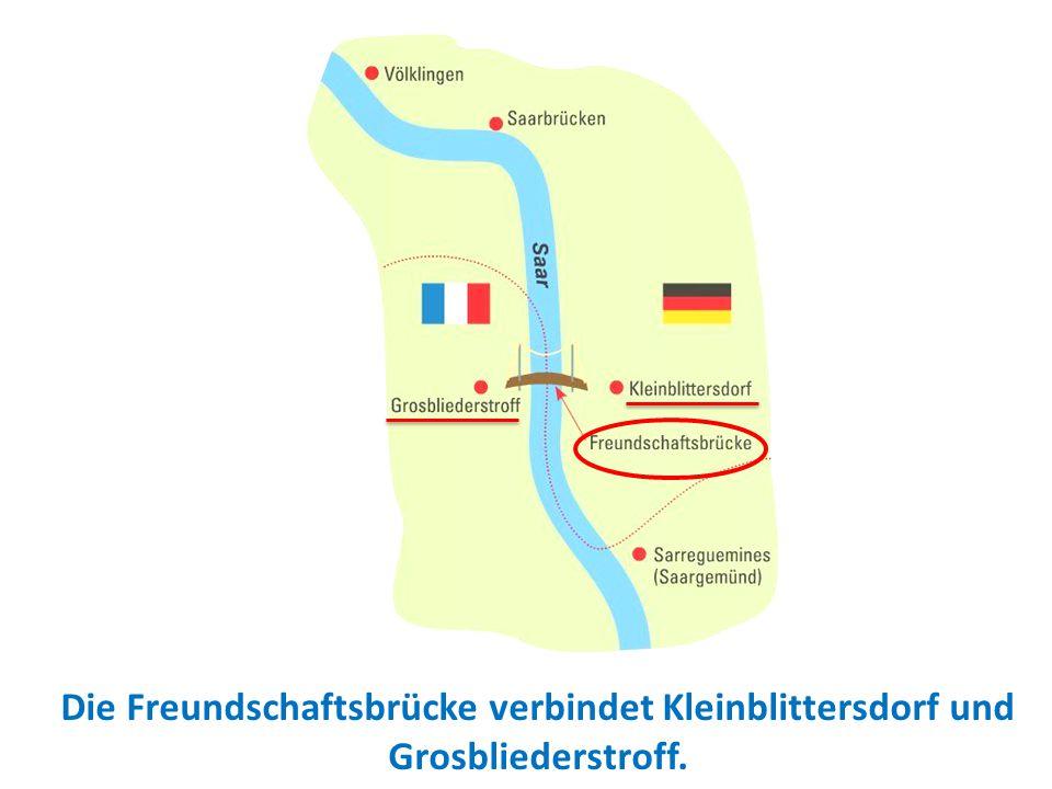 Ein MOSA-Ausflug Die Freundschaftsbrücke verbindet Kleinblittersdorf und Grosbliederstroff.