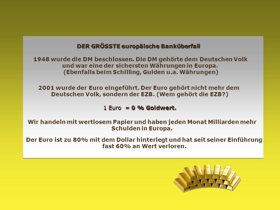 DER GRÖSSTE europäische Banküberfall 1948 wurde die DM beschlossen. Die DM gehörte dem Deutschen Volk und war eine der sichersten Währungen in Europa.