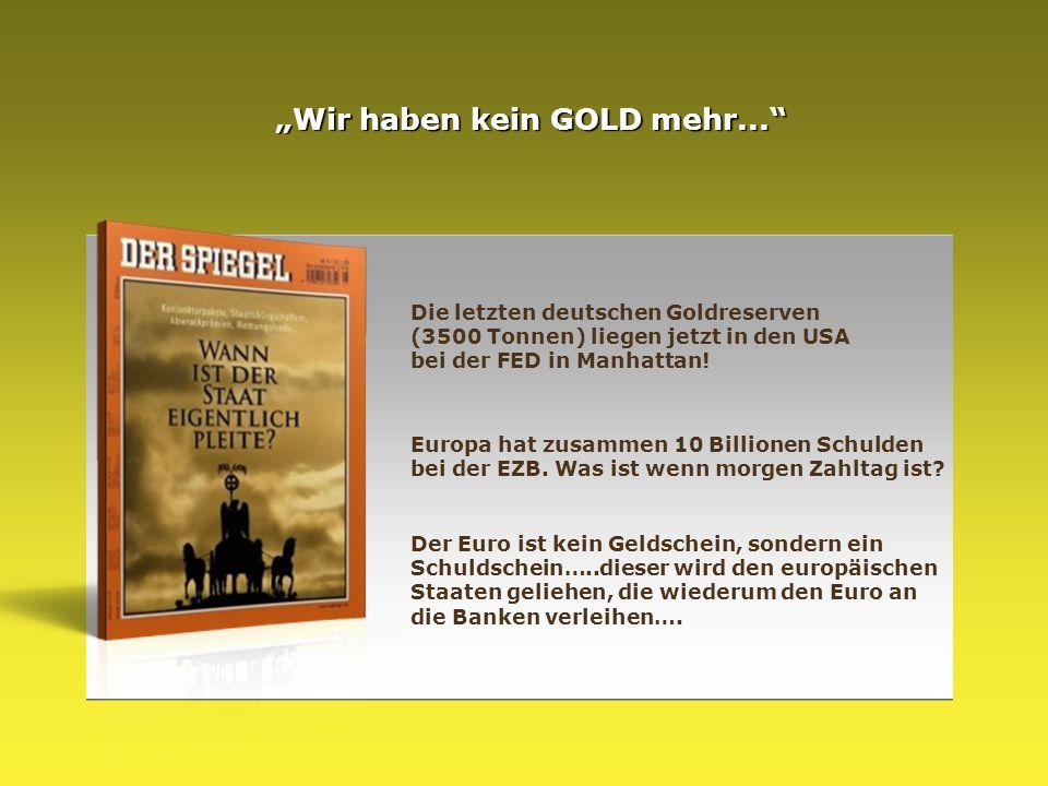 """""""Wir haben kein GOLD mehr..."""" Die letzten deutschen Goldreserven (3500 Tonnen) liegen jetzt in den USA bei der FED in Manhattan! Europa hat zusammen 1"""