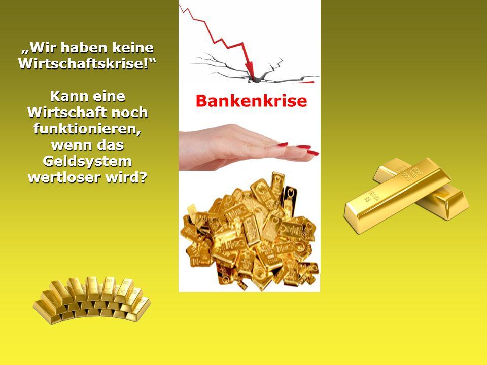 """Bankenkrise """"Wir haben keine Wirtschaftskrise!"""" Kann eine Wirtschaft noch funktionieren, wenn das Geldsystem wertloser wird?"""