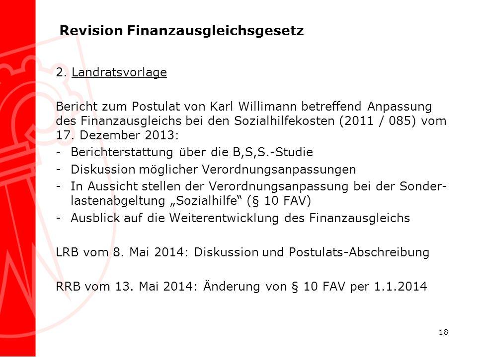 Revision Finanzausgleichsgesetz 2. Landratsvorlage Bericht zum Postulat von Karl Willimann betreffend Anpassung des Finanzausgleichs bei den Sozialhil