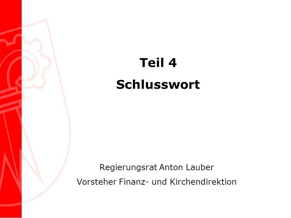 Teil 4 Schlusswort Regierungsrat Anton Lauber Vorsteher Finanz- und Kirchendirektion