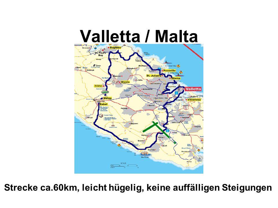 Valletta / Malta Strecke ca.60km, leicht hügelig, keine auffälligen Steigungen