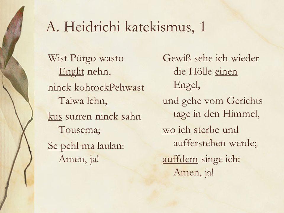 A.Heidrichi katekismus, 2 Kumbs on se öigemb te Taiwa pohl.