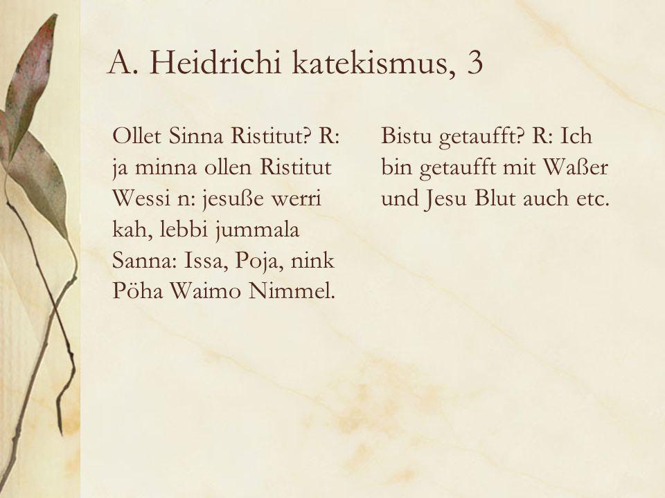 A. Heidrichi katekismus, 3 Ollet Sinna Ristitut.