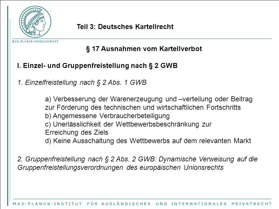 § 17 Ausnahmen vom Kartellverbot I.Einzel- und Gruppenfreistellung nach § 2 GWB 1.