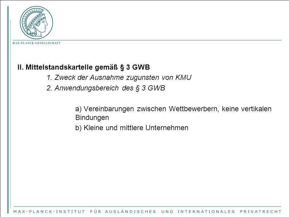 II.Mittelstandskartelle gemäß § 3 GWB 1. Zweck der Ausnahme zugunsten von KMU 2.