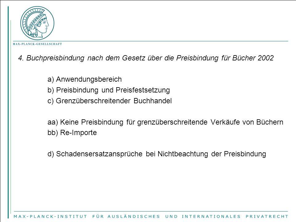 4. Buchpreisbindung nach dem Gesetz über die Preisbindung für Bücher 2002 a) Anwendungsbereich b) Preisbindung und Preisfestsetzung c) Grenzüberschrei