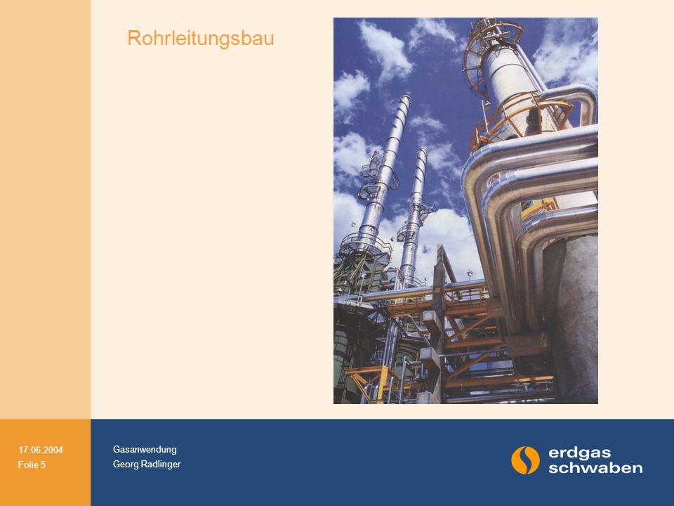 Gasanwendung Georg Radlinger 17.06.2004 Folie 6