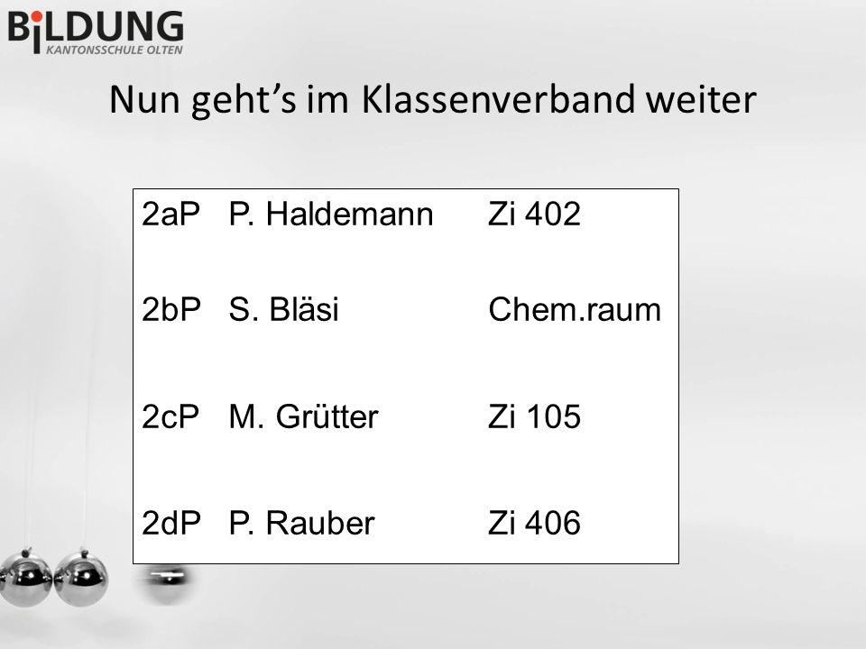 Nun geht's im Klassenverband weiter 2aPP. HaldemannZi 402 2bPS.