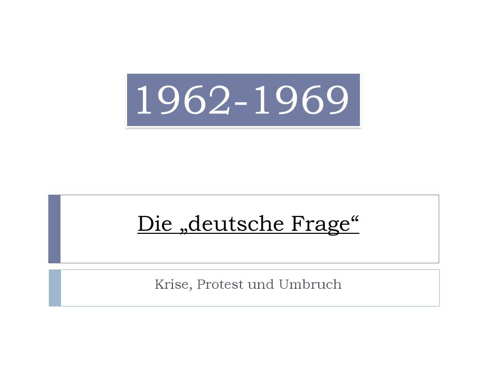 """Die """"deutsche Frage Krise, Protest und Umbruch 1962-1969"""
