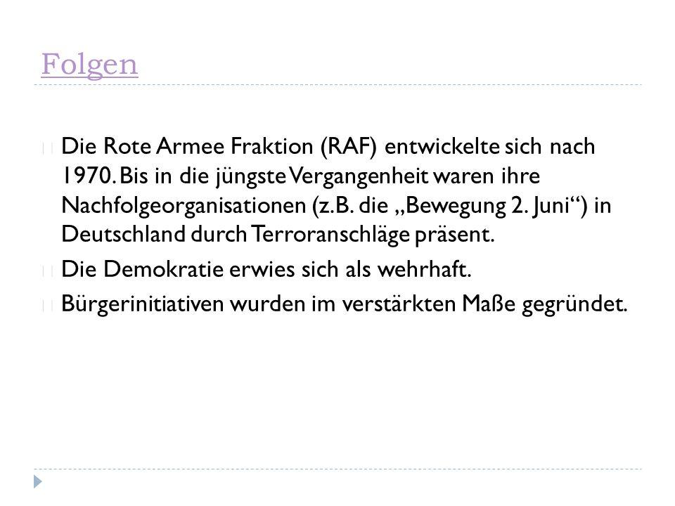 ☞ Die Rote Armee Fraktion (RAF) entwickelte sich nach 1970.
