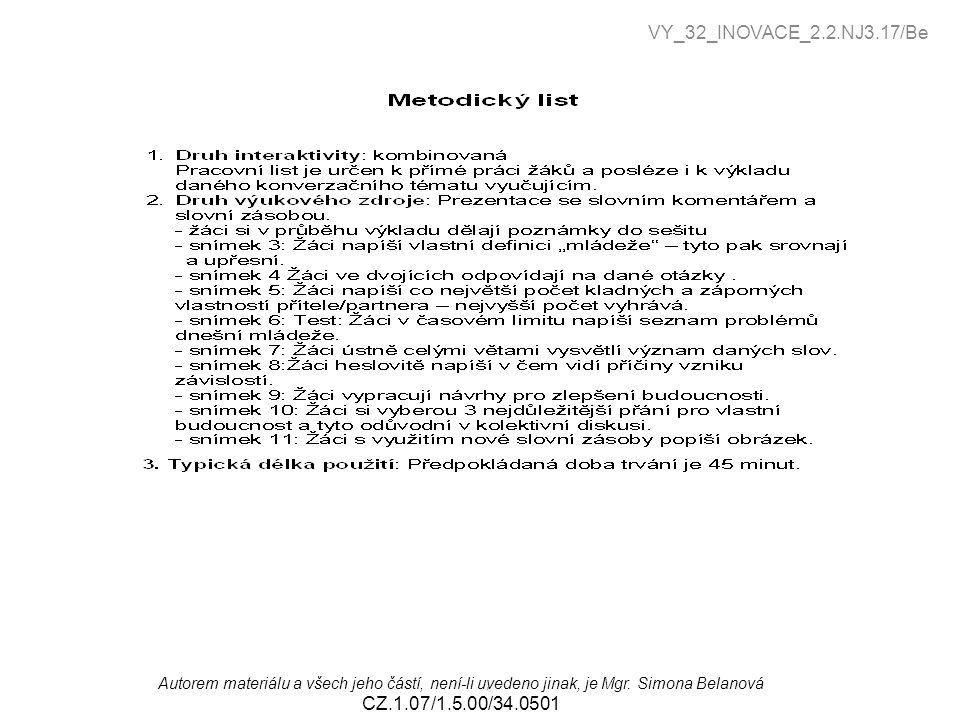 , Autorem materiálu a všech jeho částí, není-li uvedeno jinak, je Mgr. Simona Belanová CZ.1.07/1.5.00/34.0501