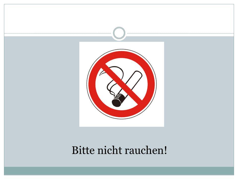 Bitte nicht rauchen!