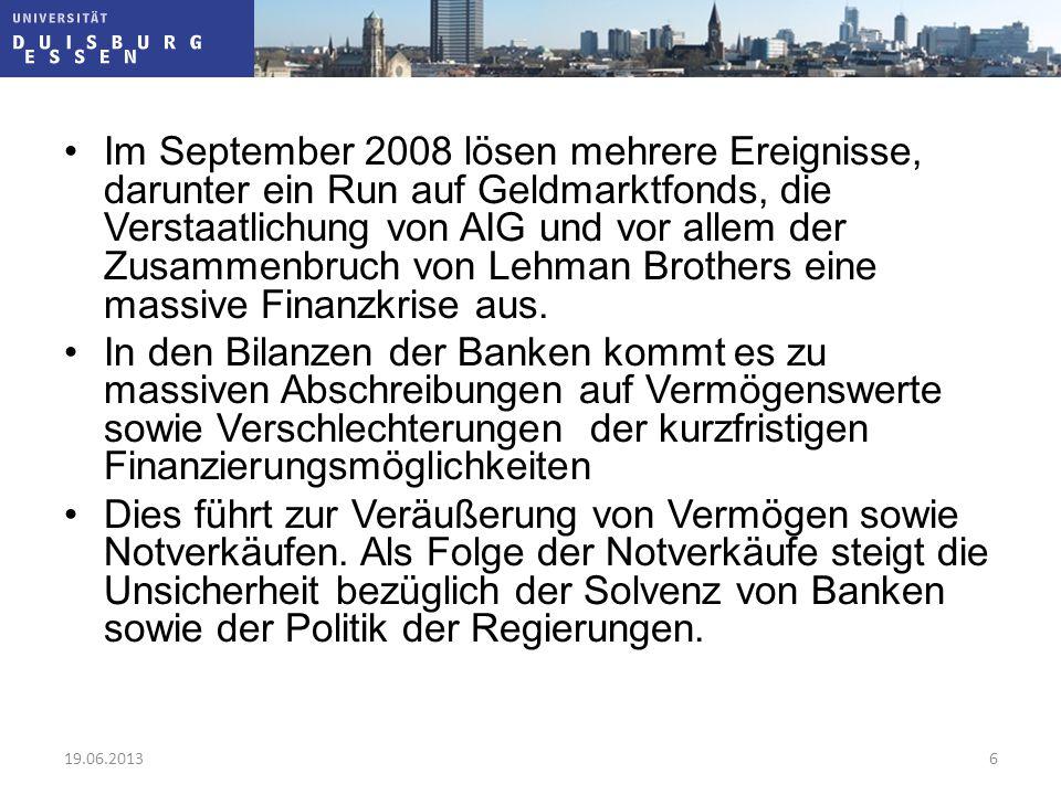 Im September 2008 lösen mehrere Ereignisse, darunter ein Run auf Geldmarktfonds, die Verstaatlichung von AIG und vor allem der Zusammenbruch von Lehma