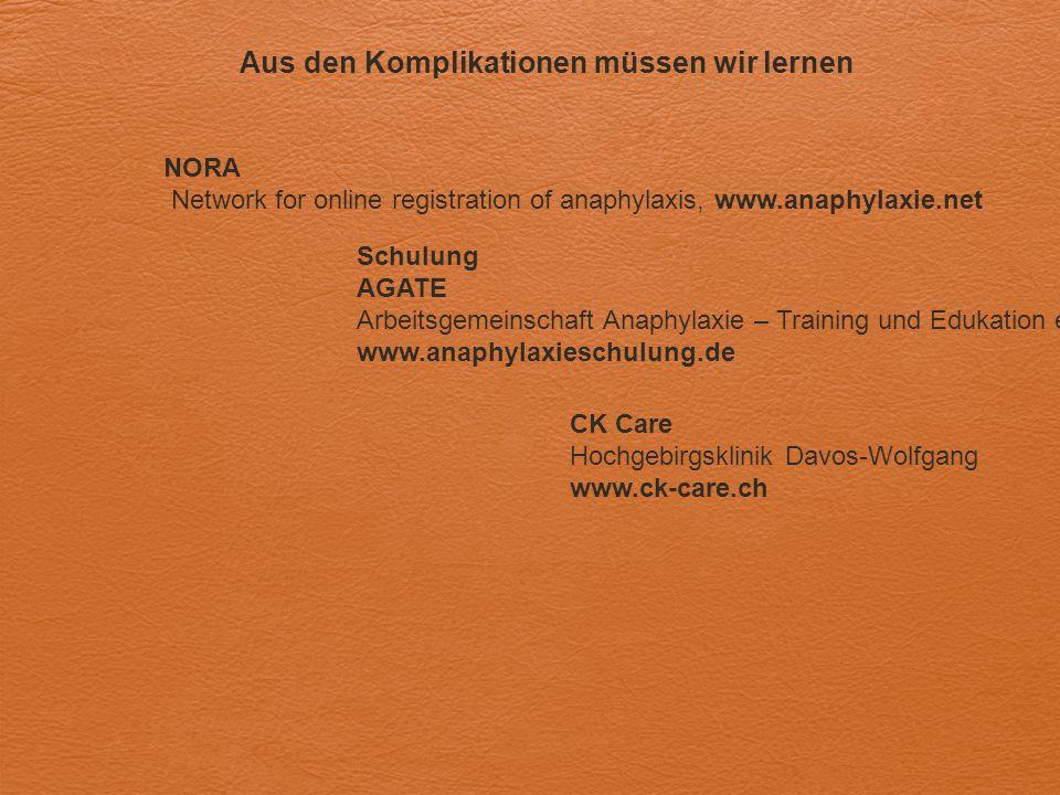 Aus den Komplikationen müssen wir lernen NORA Network for online registration of anaphylaxis, www.anaphylaxie.net Schulung AGATE Arbeitsgemeinschaft A