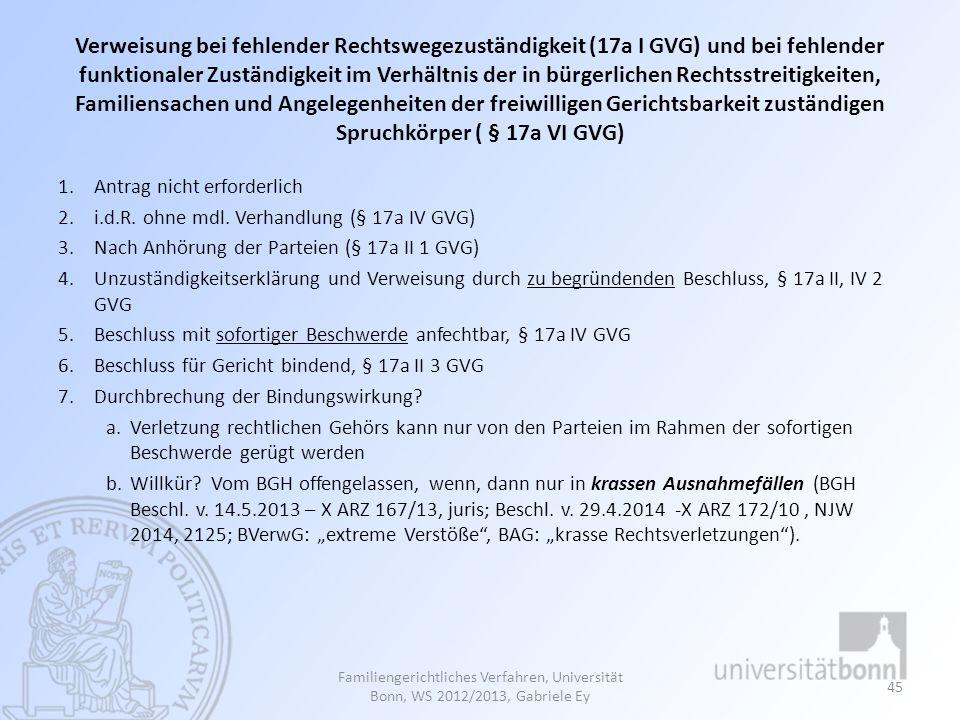 Verweisung bei fehlender Rechtswegezuständigkeit (17a I GVG) und bei fehlender funktionaler Zuständigkeit im Verhältnis der in bürgerlichen Rechtsstre