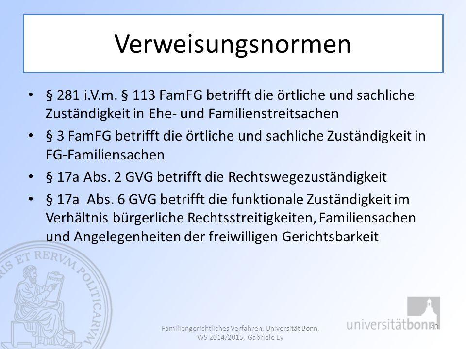 Familiengerichtliches Verfahren, Universität Bonn, WS 2012/2013, Gabriele Ey 41 § 17a [Entscheidung über den Rechtsweg; Verweisung; sofortige Beschwerde] (gültig ab 01.09.2009) (1) Hat ein Gericht den zu ihm beschrittenen Rechtsweg rechtskräftig für zulässig erklärt, sind andere Gerichte an diese Entscheidung gebunden.