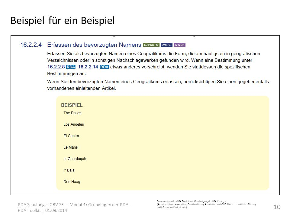Beispiel für ein Beispiel Screenshot aus dem RDA-Toolkit mit Genehmigung der RDA-Verleger (American Library Association, Canadian Library Association, und CILIP: Chartered Institute of Library and Information Professionals) RDA Schulung – GBV SE – Modul 1: Grundlagen der RDA - RDA-Toolkit | 01.09.2014 10