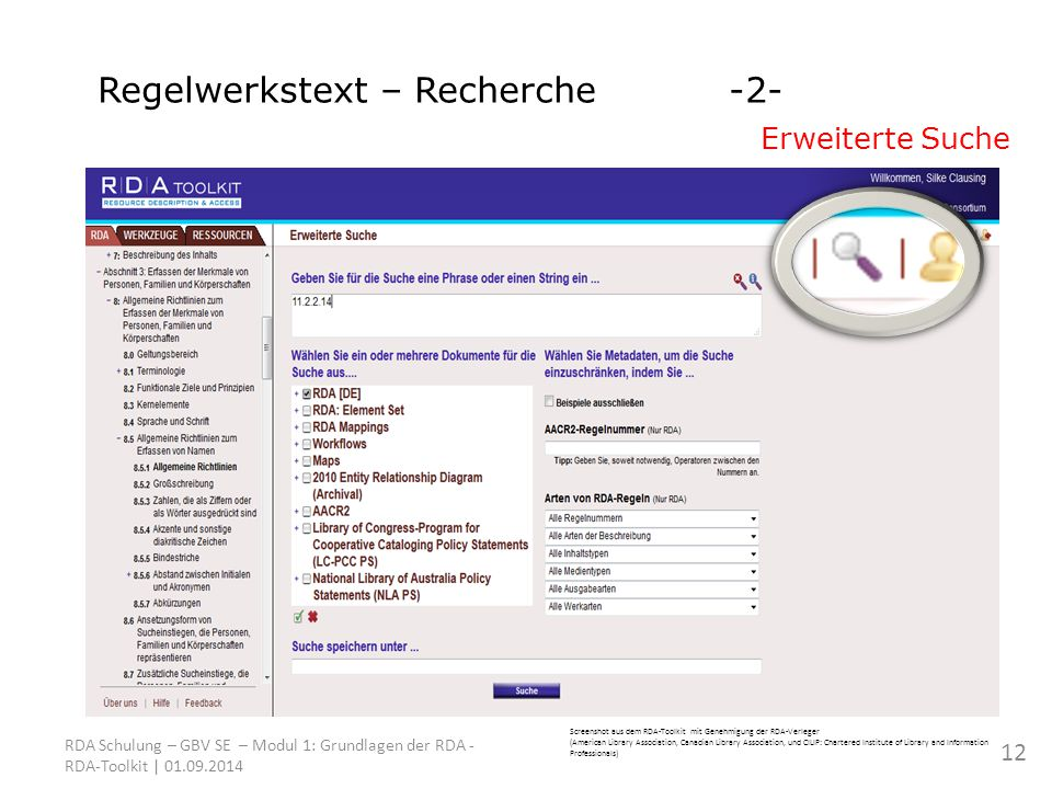 Screenshot aus dem RDA-Toolkit mit Genehmigung der RDA-Verleger (American Library Association, Canadian Library Association, und CILIP: Chartered Institute of Library and Information Professionals) RDA Schulung – GBV SE – Modul 1: Grundlagen der RDA - RDA-Toolkit | Regelwerkstext – Recherche-2- Erweiterte Suche 12