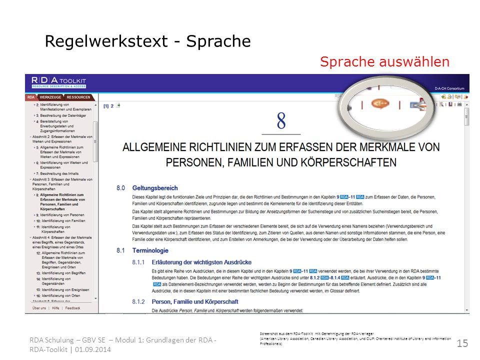 Screenshot aus dem RDA-Toolkit mit Genehmigung der RDA-Verleger (American Library Association, Canadian Library Association, und CILIP: Chartered Institute of Library and Information Professionals) RDA Schulung – GBV SE – Modul 1: Grundlagen der RDA - RDA-Toolkit | Regelwerkstext - Sprache Sprache auswählen 15