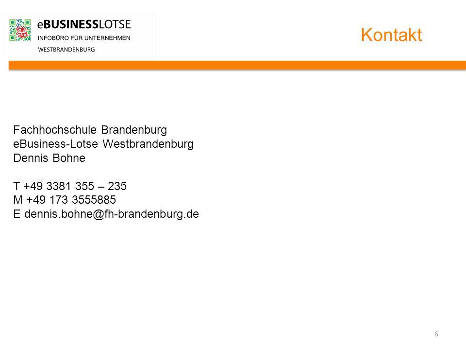 6 Kontakt Fachhochschule Brandenburg eBusiness-Lotse Westbrandenburg Dennis Bohne T +49 3381 355 – 235 M +49 173 3555885 E dennis.bohne@fh-brandenburg