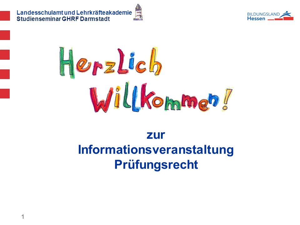 Landesschulamt und Lehrkräfteakademie Studienseminar GHRF Darmstadt zur Informationsveranstaltung Prüfungsrecht 1
