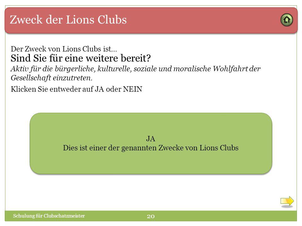 Zweck der Lions Clubs Der Zweck von Lions Clubs ist… Aktiv für die bürgerliche, kulturelle, soziale und moralische Wohlfahrt der Gesellschaft einzutreten.